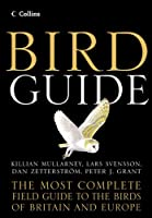 Bird Guide: The Most Complete Guide to the Birds of Britain and Europe