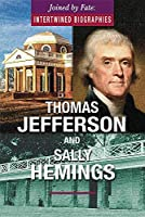Thomas Jefferson and Sally Hemings (Joined by Fate: Intertwined Biographies)