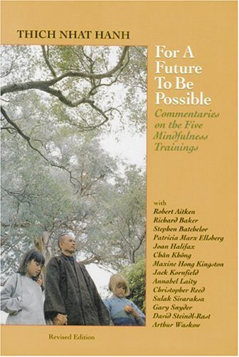 Download For a Future to Be Possible: Commentaries on the Five Mindfulness Trainings 1888375078