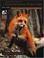 Conservation Directory 2005 2006: The Guide To Worldwide Environmental Organizations