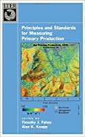 Principles And Standards for Measuring Primary Production (Long-Term Ecological Research Network)