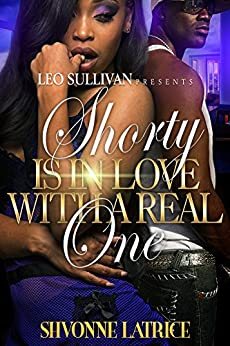 Shorty Is In Love With A Real One by [Latrice, Shvonne]