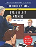 The United States vs. Pvt. Chelsea Manning: A Graphic Account from Inside the Courtroom (English Edition)