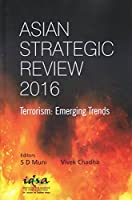 Asian Strategic Review 2016: Terrorism: Emerging Trends