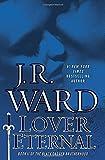Lover Eternal: A Novel of the Black Dagger Brotherhood (Collector's Edition)