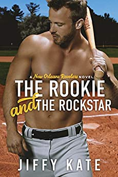 The Rookie and The Rockstar by [Kate, Jiffy]