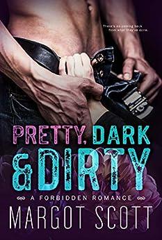 Pretty, Dark and Dirty: A Forbidden Romance by [Scott, Margot]