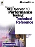 Microsoft  SQL Server(TM) 7.0 Performance Tuning Technical Reference (It-Microsoft Technical Reference)