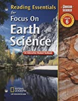 Reading Essentials for Focus on Earth Science, California, Grade 6: an Interactive Student Textbook (Glencoe Science)