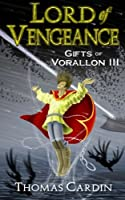 Lord of Vengeance (Gifts of Vorallon)