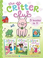 The Critter Club 3 Books in 1! #3: Marion Strikes a Pose; Ellie and the Good-Luck Pig; Liz and the Sand-Castle Contest