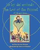 La Ley Del Embudo/ The Law of the Funnel