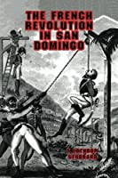 The French Revolution in San Domingo [並行輸入品]