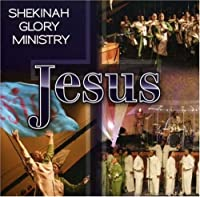 Jesus [Us Import] by Shekinah Glory Ministry (2007-09-24)