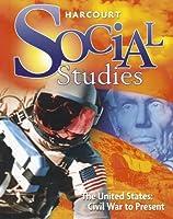 Civil War to the Present, Grade 6: Harcourt School Publishers Social Studies (Social Studies 07)