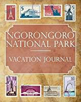 Ngorongoro National Park Vacation Journal: Blank Lined Ngorongoro National Park (Tanzania) Travel Journal/Notebook/Diary Gift Idea for People Who Love to Travel