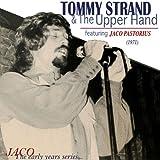 トミー・ストランド&ジ・アッパー・ハンド (TOMMY STRAND & The Upper Hand featuring JACO PASTORIUS)