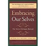 Embracing Our Selves: The Voice Dialogue Manual