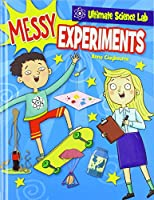 Messy Experiments (Ultimate Science Lab)
