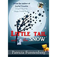 Little Tail and the Snow, Chapter Book #2: Happy Friends, diversity stories children's series (English Edition)
