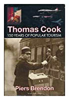Thomas Cook: 150 Years of Popular Tourism
