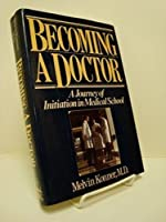 Becoming a Doctor: A Journey of Initiation in Medical School