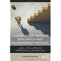 Handbook of Training Evaluation and Measurement Methods