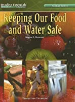 Keeping Our Food And Water Safe (Reading Essentials in Science)