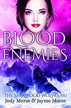 Blood Enemies (The Sherwood Wolves #10) by [Morse, Jody, Morse, Jayme]