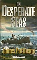 On Desperate Seas