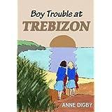 Boy Trouble at Trebizon: (The Trebizon Boarding School Series)