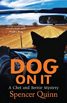 [Quinn, Spencer]のDog On It (English Edition)