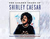 Golden Years of Shirley Caesar