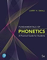 Fundamentals of Phonetics: A Practical Guide for Students Plus Pearson eText -- Access Card Package (5th Edition)