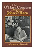 The O'Hara Concern: A Biography of John O'Hara