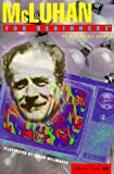 McLuhan for Beginners (Writers and Readers Documentary Comic Book, 82)