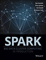 Spark: Big Data Cluster Computing in Production