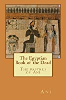 The Egyptian Book of the Dead: The papyrus of Ani【洋書】 [並行輸入品]