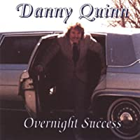 Overnight Success by Danny Quinn (2013-05-03)