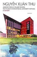 Journey from a Village School to the Rmit International University Vietnam: A Memoir: 2nd Edition