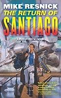 The Return of Santiago (Tor Science Fiction)