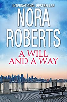 A Will And A Way by [Roberts, Nora]