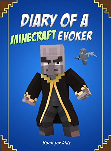 Book for kids: Diary Of A Minecraft Evoker (English Edition)