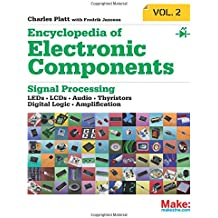 Encyclopedia of Electronic Components: LEDs, LCDs, Audio, Thyristors, Digital Logic, and Amplification: 2