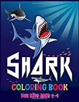 Shark Coloring Book For Kids Ages 2-4: Cute & Funny shark coloring book for kids