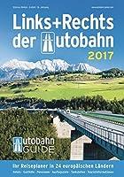 Links + Rechts der Autobahn 2017: Der Autobahn-Guide