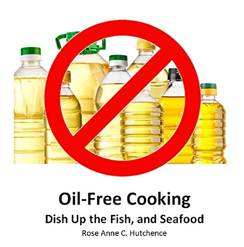 Oil-Free Cooking: Dish Up the Fish, and Seafood (English Edition)