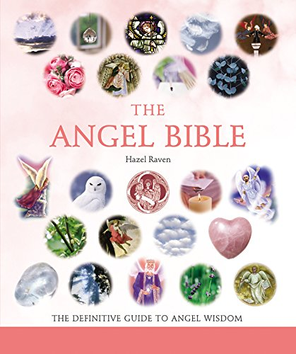 Download The Angel Bible: The Definitive Guide to Angel Wisdom (... Bible) 1402741901