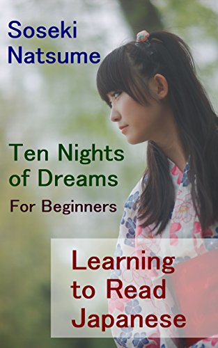 Ten Nights of Dreams: For Beginners: Learning to Read Japanese: Level 2: Elementary Reading