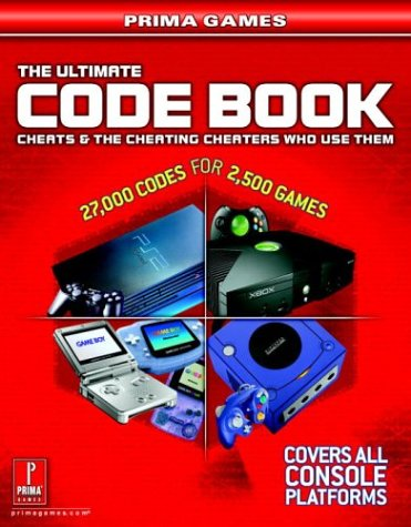 Download The Ultimate Code Book: Cheats and the Cheating Cheaters Who Use Them: Prima Games 0761544798